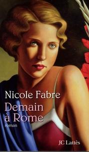 Nicole Fabre - Demain à Rome.