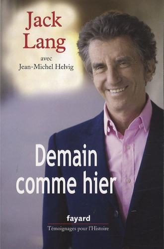 Demain comme hier. Conversations avec Jean-Michel Helvig
