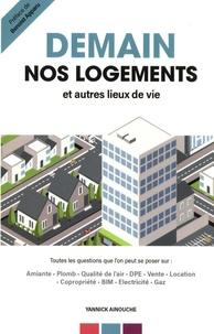 Yannick Ainouche - Demain nos logements et autres lieux de vie - Toutes les questions que l'on peut se poser sur : amiante, plomb, qualité de l'air, DPE, vente, location, copropriété, BIM, électricité, gaz.