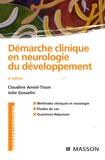 Claudine Amiel-Tison - Démarche clinique en neurologie du développement - Méthodes cliniques et nosologie, études de cas, questions-réponses.