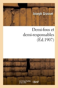 Joseph Grasset - Demi-fous et demi-responsables.