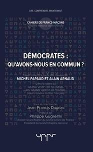 Jean-Francis Dauriac - Démocrates, qu'avons-nous en commun ?.