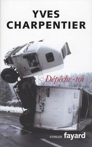 Yves Charpentier - Dépêche-toi.
