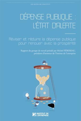 Michel Pébereau - Dépense publique - L'état d'alerte.