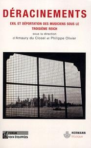 Amaury Du Closel et Philippe Olivier - Déracinements - Musique, exil et transfert culturel pendant et après le Troisième Reich.