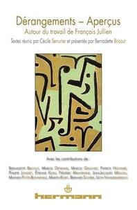 Cécile Serrurier et Bernadette Bricout - Dérangements-Aperçus - Autour du travail de François Jullien.