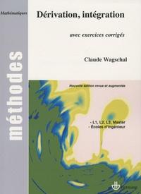 Claude Wagschal - Dérivation et intégration - Avec exercices corrigés.