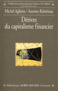 Michel Aglietta et Antoine Rebérioux - Dérives du capitalisme financier.