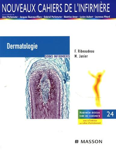 Fabrice Ribeaudeau et Michel Janier - Dermatologie - Soins infirmiers.