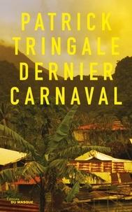 Patrick Tringale - Dernier carnaval.