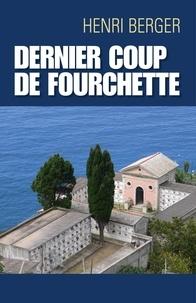 Henri Berger - Dernier coup de fourchette.