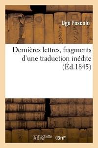 Ugo Foscolo - Dernières lettres, fragments d'une traduction inédite.