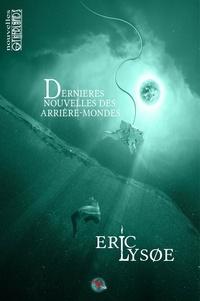 Nicholas Breard et Eric Lysoe - Dernières nouvelles des arrière-mondes.