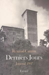 Renaud Camus - Derniers jours. - Journal 1997.