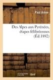 Paul Arène - Des Alpes aux Pyrénées, étapes félibréennes.