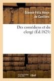 Etienne-Félix Hénin de Cuvillers - Des comédiens et du clergé ; Suivi de réflexions sur le mandement de Monseigneur.