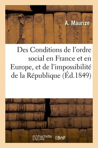 Des Conditions de l'ordre social en France et en Europe, et de l'impossibilité de la République