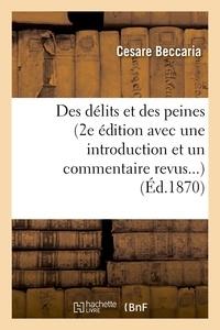 Cesare Beccaria - Des délits et des peines (2e édition avec une introduction et un commentaire revus...) (Éd.1870).