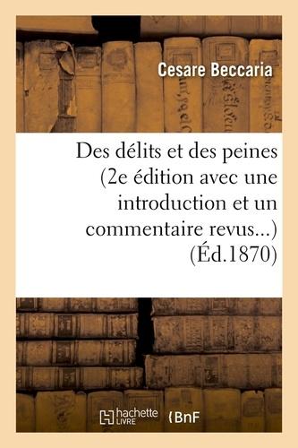 Des délits et des peines (2e édition avec une introduction et un commentaire revus...) (Éd.1870)