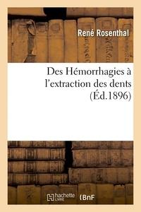 Rosenthal - Des Hémorrhagies à l'extraction des dents.