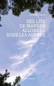 Benoît Lugan - Des lits de marbre allongés sous les arbres.