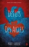Marie Laurent - Des lys et des aigles.