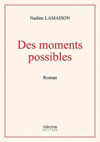 Nadine Lamaison - Des moments possibles.