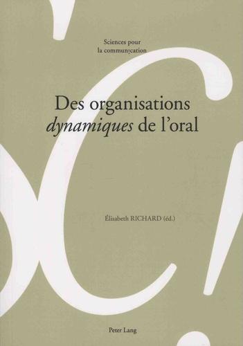 Elisabeth Richard - Des organisations dynamiques de l'oral.
