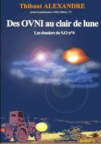 Thibault Alexandre - DES OVNI AU CLAIR DE LUNE (Dossier de S.O n°6).