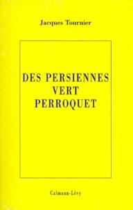Jacques Tournier - Des persiennes vert perroquet.