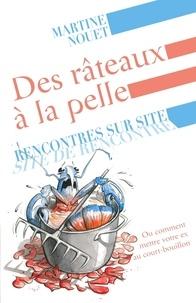 Martine Nouet - Des râteaux à la pelle - Rencontres sur site.