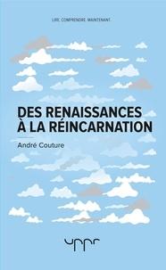 André Couture - Des renaissances à la réincarnation.
