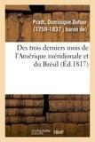 Dominique Dufour Pradt - Des trois derniers mois de l'Amérique méridionale et du Brésil. 2e édition.
