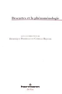Dominique Pradelle et Camille Riquier - Descartes et la phénoménologie.