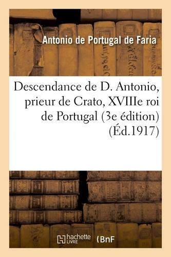 Descendance de D. Antonio, prieur de Crato, XVIIIe roi de Portugal (3e édition).