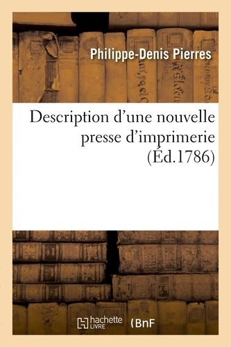 Philippe-denis Pierres - Description d'une nouvelle presse d'imprimerie.