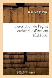 Maurice Rivoire - Description de l'église cathédrale d'Amiens.