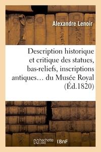 Musée du Louvre - Description historique et critique des statues, bas-reliefs, inscriptions.