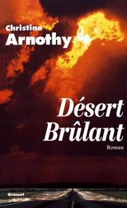 Christine Arnothy - Désert brûlant.