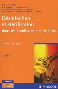 Jacques-Christian Darbord - Désinfection et stérilisation dans les établissements de soins - Guide pratique.