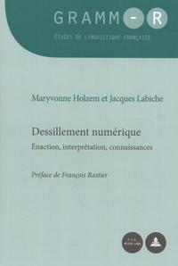 Maryvonne Holzem et Jacques Labiche - Dessillement numérique - Enaction, interprétation, connaissances.