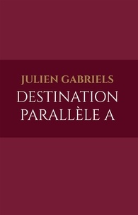 Julien Gabriels - Destination Parallèle A.