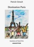 Patrick Gérault - Destination Paris.