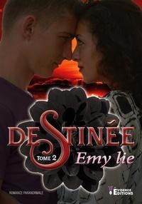 Emy Lie - Destinée Tome 2 : .
