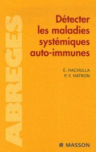 Eric Hachulla et Pierre-Yves Hatron - Détecter les maladies systémiques auto-immunes.