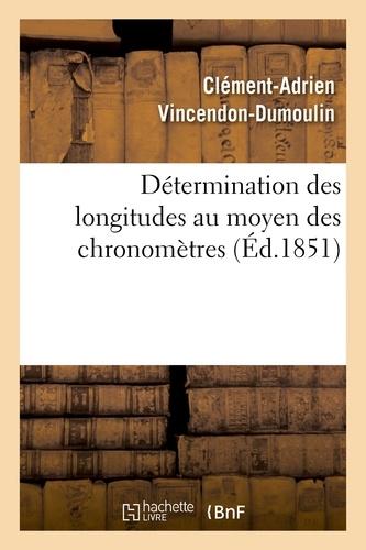 Hachette BNF - Détermination des longitudes au moyen des chronomètres. Observations pour la détermination.