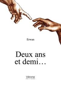 Erwan - Deux ans et demi....