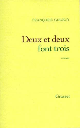 Françoise Giroud - Deux et deux font trois.