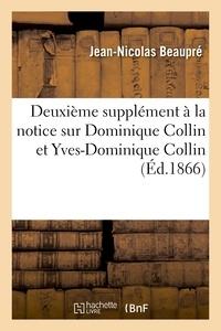 Jean-Nicolas Beaupré - Deuxième supplément à la notice sur Dominique Collin et Yves-Dominique Collin.