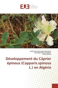 Collectif - Développement du câprier épineux (capparis.spinosa l.) en algérie.